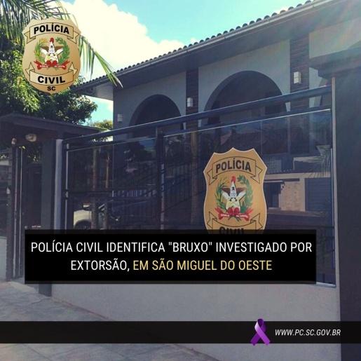 """Polícia Civil identifica """"BRUXO"""" investigado por extorsão em SMO"""
